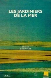 Les Jardiniers De La Mer - Couverture - Format classique
