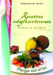 Recettes Vegetariennes D'Orient Et D'Occident - Manger Sain Et Bio - Intérieur - Format classique