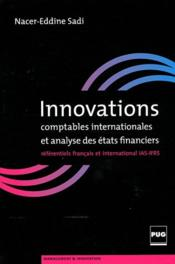 Vente livre :  Innovations comptables internationales et analyse des états financiers  - Nacer-Eddine Sadi