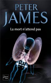 La mort n'attend pas  - Peter James