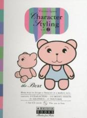 Character Styling Vol 2.The Bear.Many Ways To Design A Character In A Modern Style... Avec 1 Cd  - Sguera