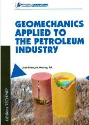 Vente livre :  Geomechanics applied to the petroleum industry  - Jean Francois Nauroy
