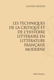 Les techniques de la critique et de l'histoire littéraire en littérature française moderne - Couverture - Format classique