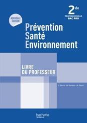 Prevention sante environnement 2de bac pro - livre professeur - ed. 2012 - Couverture - Format classique