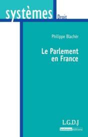 Le parlement en France - Couverture - Format classique
