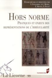 Revue La Licorne ; Hors Norme ; Pratiques Et Enjeux Des Représentations De L'Irrégularité - Couverture - Format classique