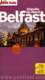 Belfast, Irlande du Nord (edition 2013-2014) – Collectif Petit Fute