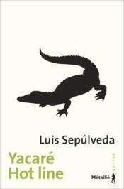 Yacare hot line – Luis Sepulveda