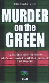 Vente livre :  Murder on the green  - John-Erich Nielsen