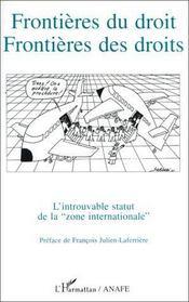 Frontières du droit, frontières des droits ; l'introuvable statut de la zone internationale - Intérieur - Format classique