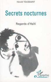 Secrets nocturnes ; regards d'Haïti - Couverture - Format classique