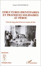 Structures Identitaires Et Pratiques Solidaires Au Perou ; Gens Du Sang, Gens De La Terre Et Gens De Bien - Couverture - Format classique