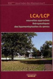LCA/LCP ; nouvelles approches thérapeutiques des ligamentoplasties du genou - Couverture - Format classique
