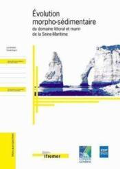 Evolution Morpho-Sedimentaire Du Domaine Littoral Et Marin De La Seine-Maritime - Couverture - Format classique