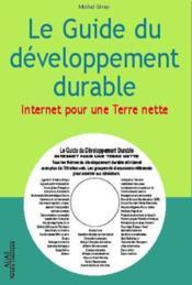 Le guide du developpement durable ; internet pour une terre nette - Couverture - Format classique