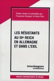 Les Resistants Au Iiie Reich En Allemagne Et Dans L Exil - Couverture - Format classique