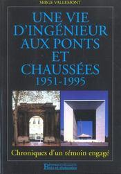 Une Vie D'Ingenieur Des Ponts Et Chaussees 1951-1995 Chroniques D'Un Temoin - Intérieur - Format classique