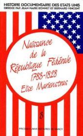 Naissance de la répulique fédérale (1783-1828) - Couverture - Format classique