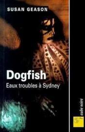 Dogfish ; Eaux Troubles A Sydney - Couverture - Format classique
