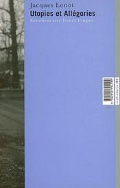 Utopies et allégories ; entretiens avec jacques lenot - Intérieur - Format classique