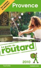 Guide Du Routard ; Provence (Edition 2010)  - Collectif