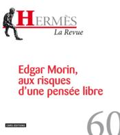 HERMES N.60 ; Edgar Morin  - Collectif