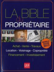 La bible du propriétaire (édition 2013) - Couverture - Format classique