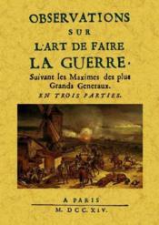 Observations sur l'art de faire la guerre ; suivant les maximes des plus grands généraux - Couverture - Format classique