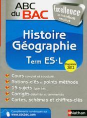 Abc Du Bac Excellence T.10 ; Histoire-Géographie ; Terminale L-Es - Couverture - Format classique