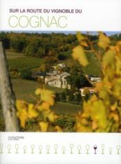 Sur la route du vignoble du Cognac - Couverture - Format classique