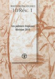 Les Palmiers Tropicaux, Revision 2010 (Produits Forestiers Non Ligneux 10/Rev. 1) - Couverture - Format classique