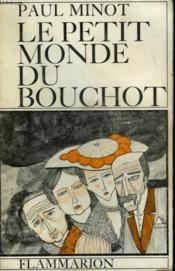 Le Petit Monde Du Bouchot. - Couverture - Format classique