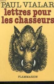 Lettres Pour Les Chasseurs. - Couverture - Format classique