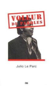 Vente livre :  Voleur de paroles  - Julio Le Parc