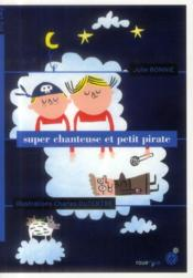 Vente  Super chanteuse et petit pirate  - Julie Bonnie - Charles Dutertre