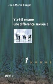 Y-a-t-il encore une difference sexuee ?