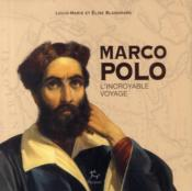 Vente  Marco Polo ; l'incroyable voyage  - Louis-Marie Blanchard - Elise Blanchard