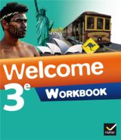 Vente  Welcome ; anglais ; 3ème ; palier 2 ; A2/B1 ; workbook (édition 2014)  - Evelyne Ledru-Germain - Nathalie Hollinka-Rousselle - Stephanie Rubez