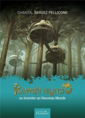Kawini mundo ou inventer un nouveau monde - Couverture - Format classique