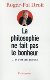 La philosophie ne fait pas le bonheur - Couverture - Format classique