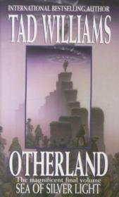 Vente livre :  OTHERLAND - TOME 4: SEA OF SILVER LIGHT  - Tad Williams