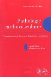 Pathologie Cardiovasculaire Connaissances De Base Pour La Pratique Quotidienne Nouvelle Edition - Intérieur - Format classique