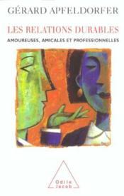 Les relations durables ; amoureuses, amicales et professionnelles - Couverture - Format classique