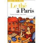 Le Thé À Paris. Comptoirs, Boutiques, Salons, Rituels - Couverture - Format classique