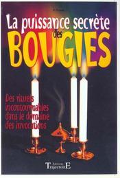 La puissance secrète des bougies ; des rituels incontournables dans le domaine des invocations - Intérieur - Format classique