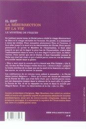 Il est la résurrection et la vie ; le mystère de pâques - 4ème de couverture - Format classique