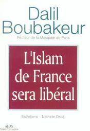L'islam de france sera liberal ; entretiens avec dalil boubakeur - Intérieur - Format classique