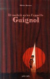 Il voulait qu'on l'appelle Guignol - Intérieur - Format classique