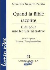 Revue Connaitre La Bible N.42 ; Quand La Bible Raconte ; Clés Pour Une Lecture Narrative T.2 ; Textes De L'Evangile Selon Saint Marc - Intérieur - Format classique
