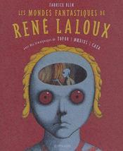Les Mondes Fantastiques De Rene Laloux - Couverture - Format classique